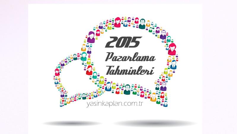 8 Madde'de, 2015 Pazarlama Tahminleri