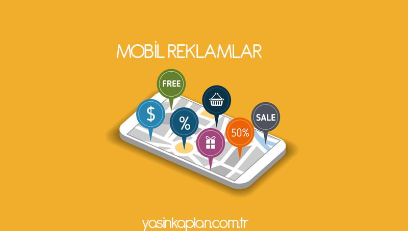 Mobil Reklam Bir Seçim Değil Gereklilik!