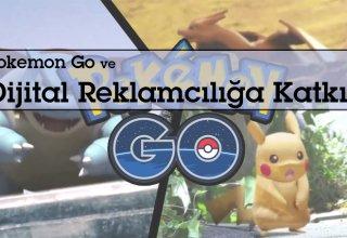 Pokemon Go ve Dijital Reklamcılığa Katkısı