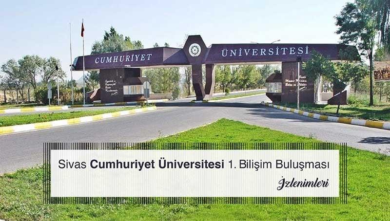 Sivas Cumhuriyet Üniversitesi 1. Bilişim Buluşması Notları