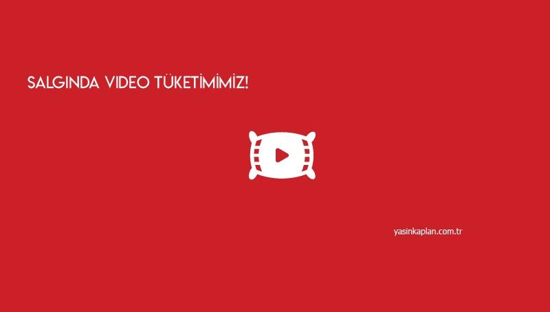 Salgın Sürecinde İnternet'ten Video Tüketimi %120 Artı
